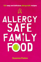 Allergy-Safe Family Food by Suzanna Paxton