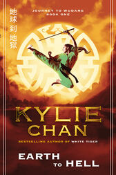 Earth to Hell: Journey to Wudang Bk 1 by Kylie Chan
