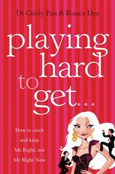Playing Hard To Get by Bianca Dye
