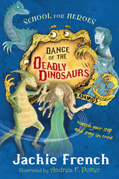 Dance of the Deadly Dinosaurs by Jackie French