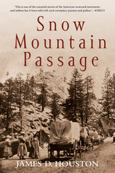 Snow Mountain Passage by James D Houston
