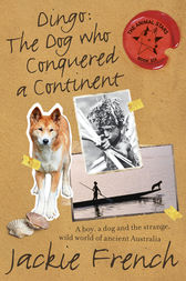 Dingo: The Dog Who Conquered a Continent by Jackie French