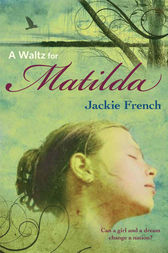 A Waltz for Matilda by Jackie French