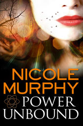 Power Unbound by Nicole Murphy