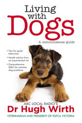 Living With Dogs by Dr Hugh Wirth