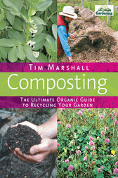 Composting: The Ultimate Organic Guide to Recycling Your Garden by Tim Marshall