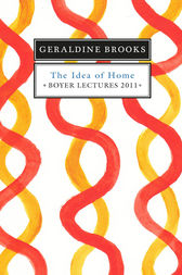 Boyer Lectures 2011 by Geraldine Brooks