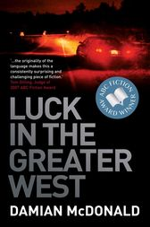 Luck in the Greater West by Damian McDonald