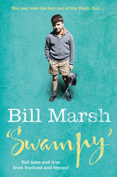 Swampy: Tall Tales and True From Boyhood and Beyond by Bill Marsh
