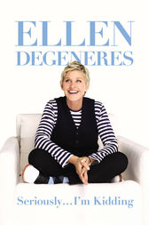 Seriously ... I'm Kidding by Ellen DeGeneres