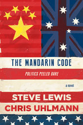 The Mandarin Code: Negotiating Chinese ambitions and American loyalties turns deadly for some by Steve Lewis