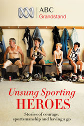 ABC Grandstand's Unsung Sporting Heroes by ABC Grandstand