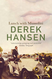 Lunch with Mussolini by Derek Hansen