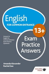 English for Common Entrance at 13+ Exam Practice Answers by Amanda Alexander