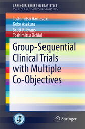 Group-Sequential Clinical Trials with Multiple Co-Objectives by Toshimitsu Hamasaki