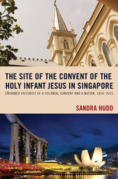 The Site of the Convent of the Holy Infant Jesus in Singapore by Sandra Hudd