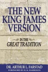 The New King James Version: In the Great Tradition by Arthur L. Farstad