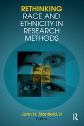 Rethinking Race and Ethnicity in Research Methods by John H Stanfield II
