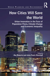How Cities Will Save the World by Ray Brescia