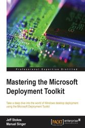 Mastering the Microsoft Deployment Toolkit by Jeff Stokes