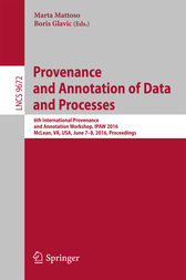 Provenance and Annotation of Data and Processes by Marta Mattoso
