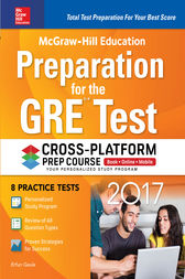 McGraw-Hill Education Preparation for the GRE Test 2017 Cross-Platform Prep Course by Erfun Geula
