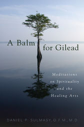 A Balm for Gilead by Daniel P. Sulmasy