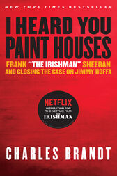 I Heard You Paint Houses, Updated Edition by Charles Brandt