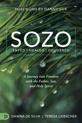 SOZO Saved Healed Delivered by Teresa Liebscher