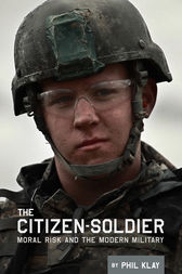 The Citizen-Soldier: Moral risk and the modern military