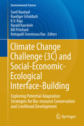 Climate Change Challenge (3C) and Social-Economic-Ecological Interface-Building by Sunil Nautiyal