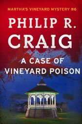 A Case of Vineyard Poison by Philip R. Craig