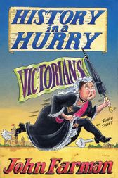History in a Hurry: Victorians by John Farman