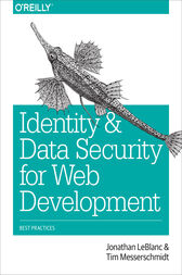 Identity and Data Security for Web Development by Jonathan LeBlanc
