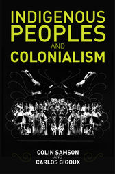 Indigenous Peoples and Colonialism: Global Perspectives