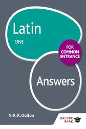 Latin for Common Entrance One Answers by N. R. R. Oulton