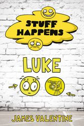 Stuff Happens: Luke by James Valentine