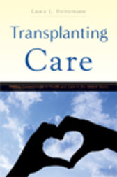 Transplanting Care by Laura L. Heinemann