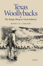 Texas Woollybacks: The Range Sheep and Goat Industry