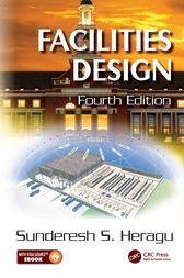 Facilities Design, Fourth Edition by Sunderesh S. Heragu