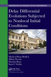 Delay Differential Evolutions Subjected to Nonlocal Initial Conditions by Monica-Dana Burlica