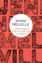A New Kind of Killer, an Old Kind of Death by Jennie Melville