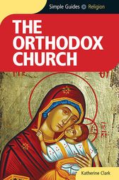 Orthodox Church - Simple Guides by Katherine Clark