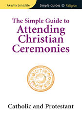 Simple Guide to Attending Christian Ceremonies: Catholic and Protestant