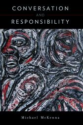 Conversation and Responsibility by Michael McKenna