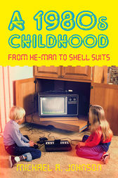 1980s Childhood by Michael A. Johnson