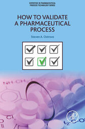 How to Validate a Pharmaceutical Process by Steven Ostrove