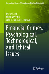 Financial Crimes: Psychological, Technological, and Ethical Issues by Michel Dion