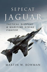 Sepecat Jaguar: Tactical Support & Maritime Strike Fighter