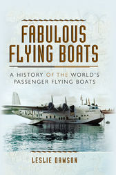 Fabulous Flying Boats by Leslie Dawson